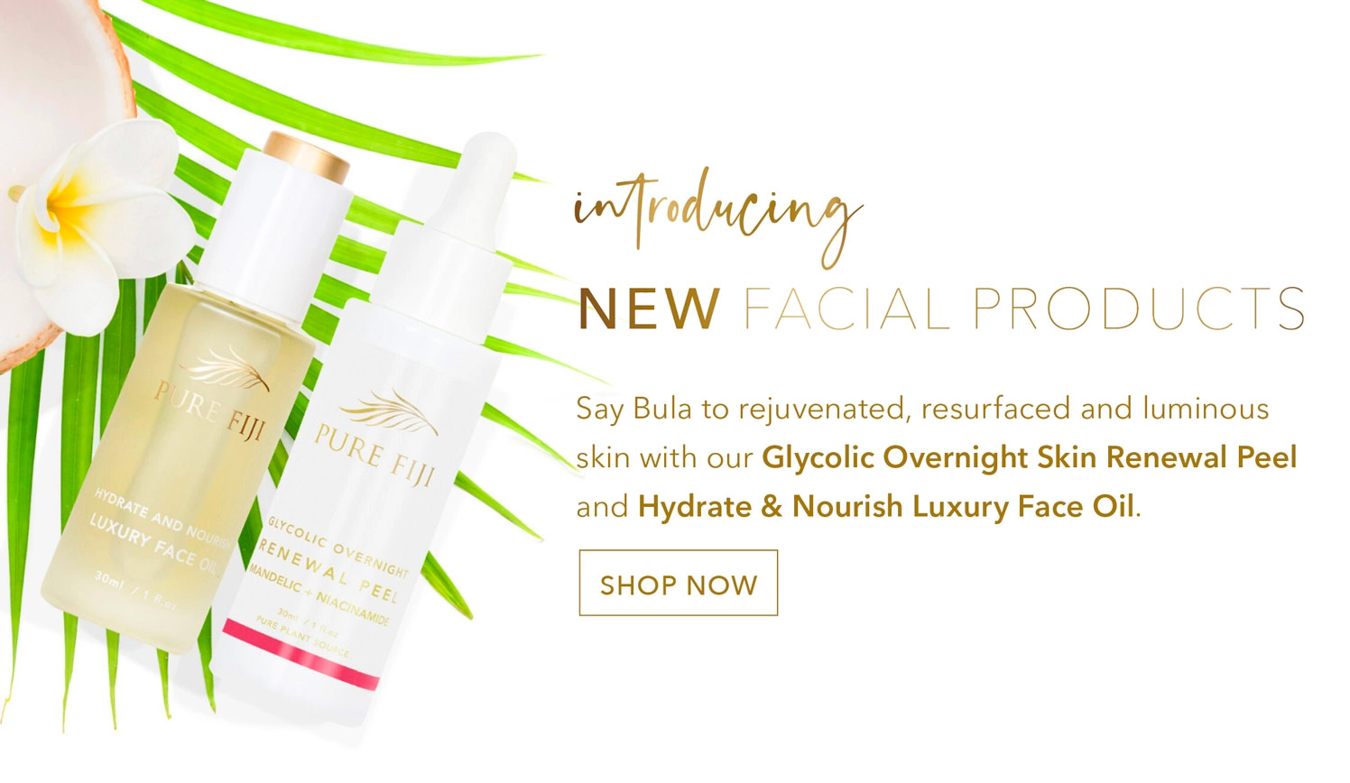 New Facial Products